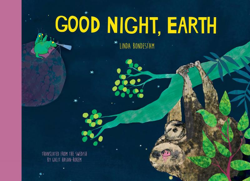 Good Night Earth by Linda Bondestam and translated by Galit Hasan-Rokem