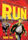 Run: Book One by John Lewis and Andrew Aydin, illustrated by L. Fury and Nate Powell
