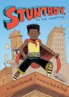 Stuntboy, In the Meantime by Jason Reynolds, illustrated by Raul the Third