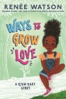 Ways to Grow Love by Renée Watson